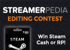 Streamerpedia is the wiki resource about YOUR favorite streamers. Join us and contribute for a chance to win!