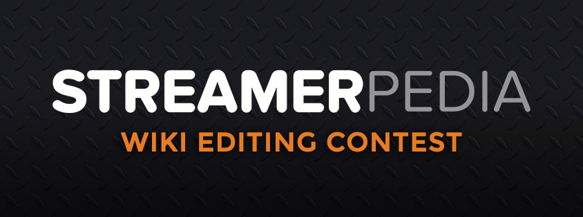 Streamerpedia Editing Contest