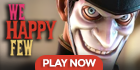 Play Indie Survival Game We Happy Few Now!