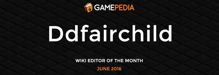 Ddfairchild, Gamepedia Editor of the Month