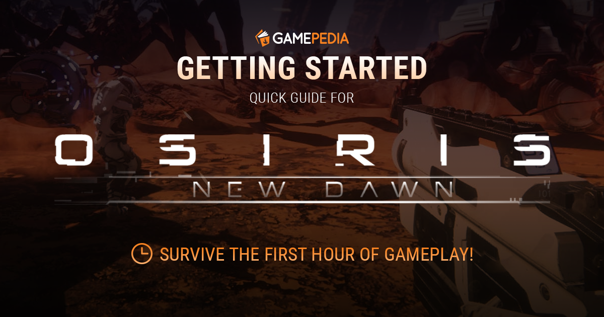 Osiris: New Dawn Getting Started Guide on the Official Wiki
